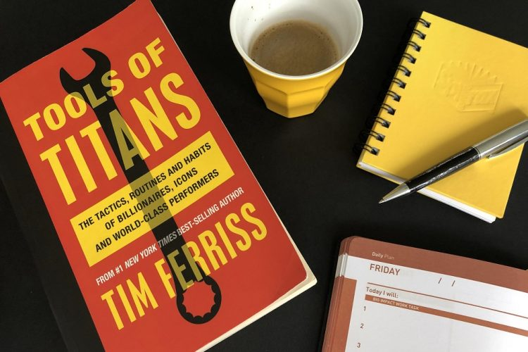 BOOK REVIEW Tools of Titans – The Tactics, Routines and Habits of Billionaires, Icons and World-Class PerformersBy Tim Ferriss