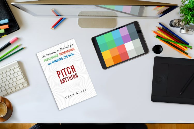 BOOK REVIEW PITCH ANYTHING – An innovative method for Presenting, Persuading and WINNING THE DEAL By Oren Klaff