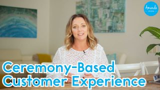 Ceremony-Based Customer Experience
